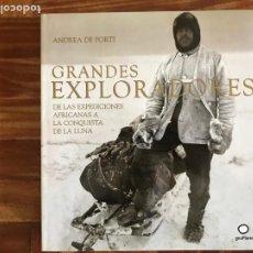 Libros: GRANDES EXPLORADORES. DE LAS EXPEDICIONES AFRICANAS A LA CONQUISTA DE LA LUNA. ANDREA DE PORTI. Lote 252135430