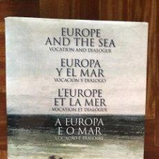 Libros: EUROPA Y EL MAR. VOCACIÓN Y DIÁLOGO. Lote 252469590