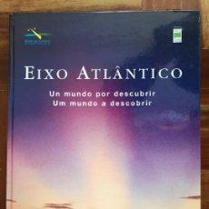 Libros: EIXO ATLANTICO. UN MUNDO POR DESCUBRIR. Lote 252475240