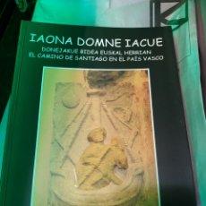 Libros: EL CAMINO DE SANTIAGO EN EL PAÍS VASCO IAONA DOMNE IACUE. Lote 257821600