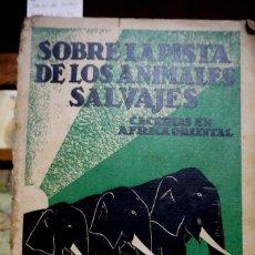 Libros: DE PALLEJA JOSE Mª.SOBRE LA PISTA DE LOS ANIMALES SALVAJES.CACERIAS EN AFRICA ORIENTAL. Lote 258827575