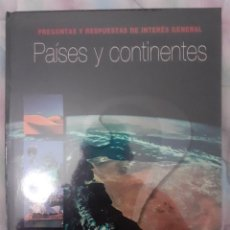 Libros: PAÍSES Y CONTINENTES - PREGUNTAS Y RESPUESTAS DE INTERÉS GENERAL. Lote 260074015