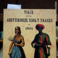 Libros: VIAJE POR LAS COSTUMBRES,USOS Y TRAGES DE AFRICA.EL GLOBO.. Lote 263960640