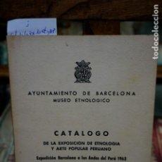 Libros: CATALOGO DE LA EXPOSICION DE ETNOLOGIA Y ARTE POPULAR PERUANO.EXPEDICION BARCELONA A LOS ANDES 1963.. Lote 263967335