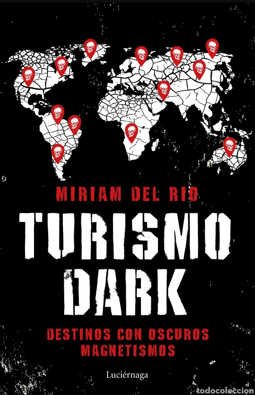 TURISMO DARK DESTINOS CON OSCUROS MAGNETISMOS MÍRIAM DEL RÍO (Libros Nuevos - Humanidades - Geografía)