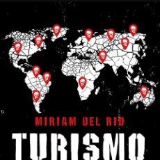 Libros: TURISMO DARK DESTINOS CON OSCUROS MAGNETISMOS MÍRIAM DEL RÍO. Lote 265661614