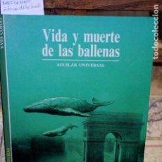 Libros: COHAT YVES. VIDA Y MUERTE DE LAS BALLENAS.. Lote 265880823