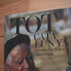 Libros: TOT CATALUNYA, GEOGRAFIA FÍSICA IL LUSTRADA . 1975 DIÀFORA, S.A.. Lote 270641148