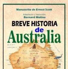 Libros: BREVE HISTORIA DE AUSTRALIA, ERNEST SCOTT, BERNARD MOLINA, PUBLICACIONES ARENAS. Lote 271992903