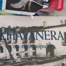 Libros: L' HABANERA UN CANT POPULAR. Lote 275492773