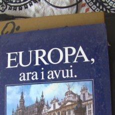 Libros: EUROPA ARA I AVUI VARIOS. CAIXA D'ESTALVIS PROVINCIAL DE GIRONA, 1986. Lote 286780453