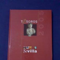 Libros: TESOROS DE SEVILLA 2005, TURISMO DE SEVILLA, ESTADO NUEVO. Lote 291037903