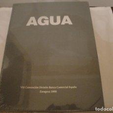 Libros: LIBRO: AGUA-VIII CONVENCIÓN DIVISIÓN BANCA COMERCIAL ESPAÑA.ZARAGOZA 2008. NUEVO.. Lote 87016252