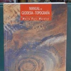 Libros: MANUAL DE GEODESIA Y TOPOGRAFÍA. MARIO RUIZ MORALES. Lote 98041687