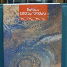Libros: MANUAL DE GEODESIA Y TOPOGRAFÍA. MARIO RUIZ MORALES. Lote 108779287