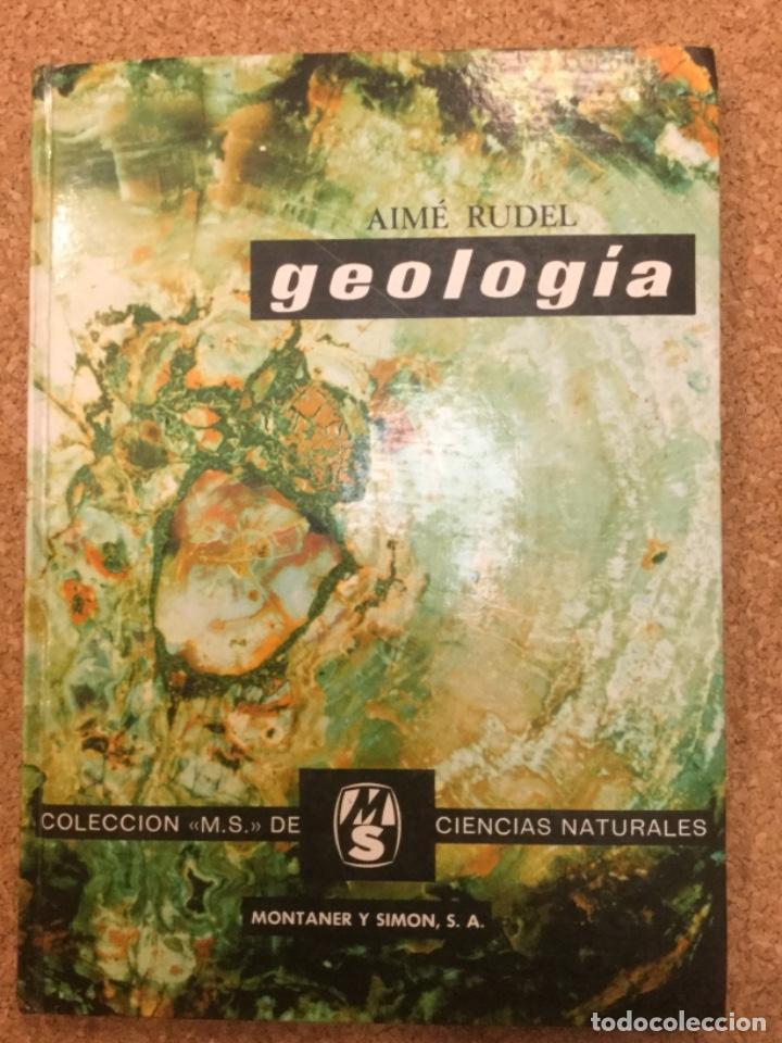 GEOLOGIA. AIMÉ RUDEL. MONTANER Y SIMÓN. AÑO: 1975 (Libros Nuevos - Ciencias, Manuales y Oficios - Geología)