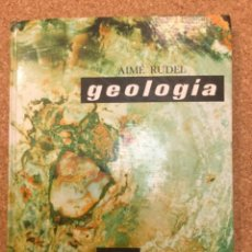 Libros: GEOLOGIA. AIMÉ RUDEL. MONTANER Y SIMÓN. AÑO: 1975. Lote 113510299