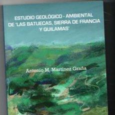Libri: LIBRO NUEVO. ESTUDIO GEOLÓGICO AMBIENTAL DE LASL BATUECAS, SIERRA DE FRANCIA Y QUILAMAS. ANTONIO M.. Lote 148199242