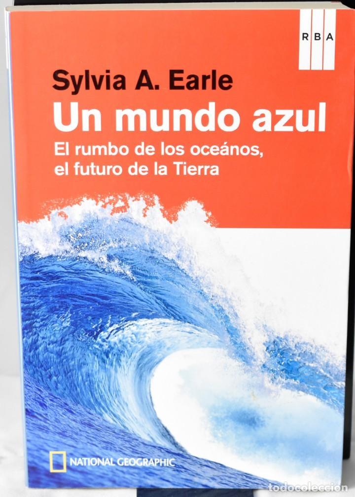 UN MUNDO AZUL. EL RUMBO DE LOS OCÉANOS, EL FUTURO DE LA TIERRA. SYLVIA A. EARLE (Libros Nuevos - Ciencias, Manuales y Oficios - Geología)