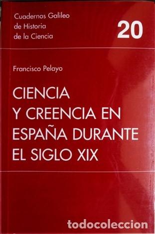 CIENCIA Y CREENCIA EN ESPAÑA DURANTE EL S. XIX. LA PALEONTOLOGÍA EN EL DEBATE SOBRE DARWINISMO. 1999 (Libros Nuevos - Ciencias, Manuales y Oficios - Geología)
