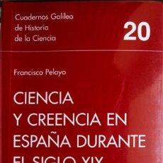 Libros: CIENCIA Y CREENCIA EN ESPAÑA DURANTE EL S. XIX. LA PALEONTOLOGÍA EN EL DEBATE SOBRE DARWINISMO. 1999. Lote 178020192