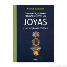 Libros: COMO ELEGIR,COMPRAR,REGALAR Y LLEVAR LAS JOYAS. Lote 186101280
