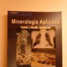 Libros: MINERALOGÍA APLICADA. SALUD Y MEDIO AMBIENTE. CARRETERO, Mª ISABEL/POZO, MANUEL . Lote 191927411