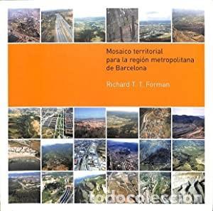 MOSAICO TERRITORIAL PARA LA REGIÓN METROPOLITANA DE BARCELONA. FORMAN, RICHARD T. T. (Libros Nuevos - Ciencias, Manuales y Oficios - Geología)