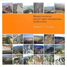 Libros: MOSAICO TERRITORIAL PARA LA REGIÓN METROPOLITANA DE BARCELONA. FORMAN, RICHARD T. T.. Lote 202872618