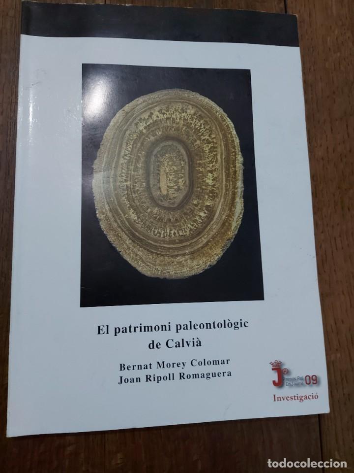 EL PATRIMONI PALEONTOLOGIC DE CALVIÁ. BERNAT MOREY COLOMAR I JOAN RIPOLL ROMAGUERA. PALMA DE MALLORC (Libros Nuevos - Ciencias, Manuales y Oficios - Geología)