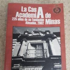 Libros: LA CASA ACADEMIA DE MINAS ALMADEN 2002. Lote 207876888