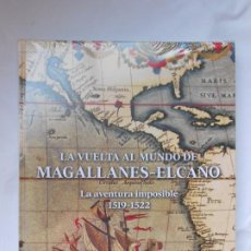 Libros: LA VUELTA AL MUNDO DE MAGALLANES-ELCANO: LA AVENTURA IMPOSIBLE 1519-1522 - MARIA DOLORES HIGUERAS. Lote 209743477