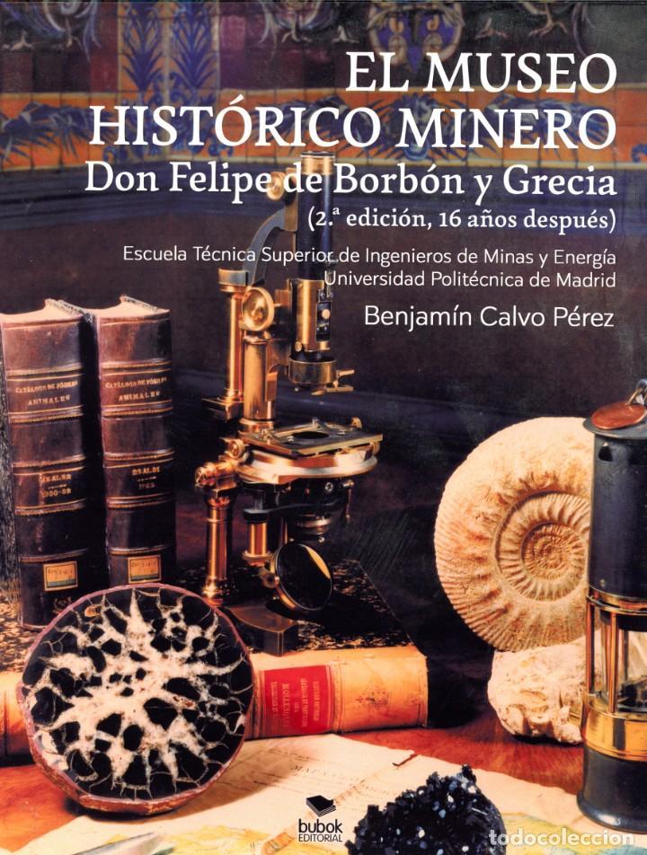EL MUSEO HISTÓRICO MINERO DON FELIPE DE BORBÓN Y GRECIA. MINAS, MINERALES, MINERÍA. MUSEOS. (Libros Nuevos - Ciencias, Manuales y Oficios - Geología)