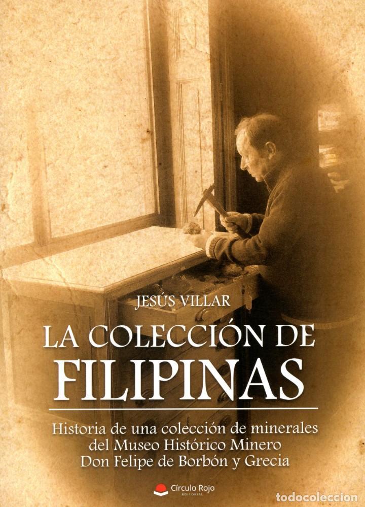 LA COLECCIÓN DE FILIPINAS. MUSEOS, MINERALES, MINAS. (Libros Nuevos - Ciencias, Manuales y Oficios - Geología)