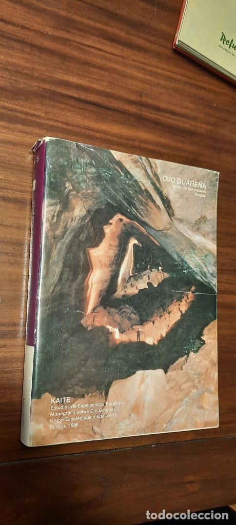 KAITE. ESTUDIOS DE ESPELEOLOGÍA BURGALESA. MONOGRAFIA SOBRE OJO GUAREÑA. BURGOS 1986 (Libros Nuevos - Ciencias, Manuales y Oficios - Geología)