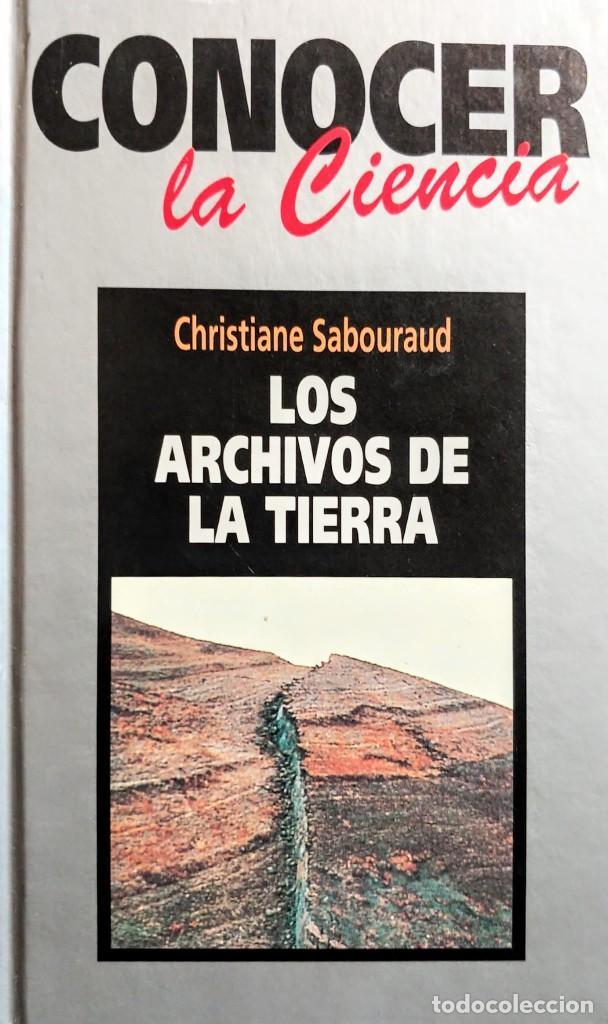 LOS ARCHIVOS DE LA TIERRA.CRISTIANE SABORAUD (Libros Nuevos - Ciencias, Manuales y Oficios - Geología)