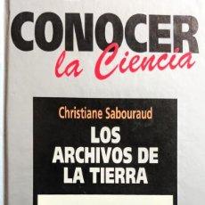 Libros: LOS ARCHIVOS DE LA TIERRA.CRISTIANE SABORAUD. Lote 234424845