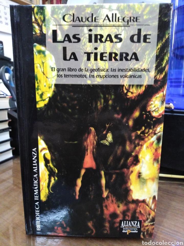 LAS IRAS DE LA TIERRA-CLAUDE ALLEGRE-ESITA ALIANZA DEL PRADO 1995 (Libros Nuevos - Ciencias, Manuales y Oficios - Geología)