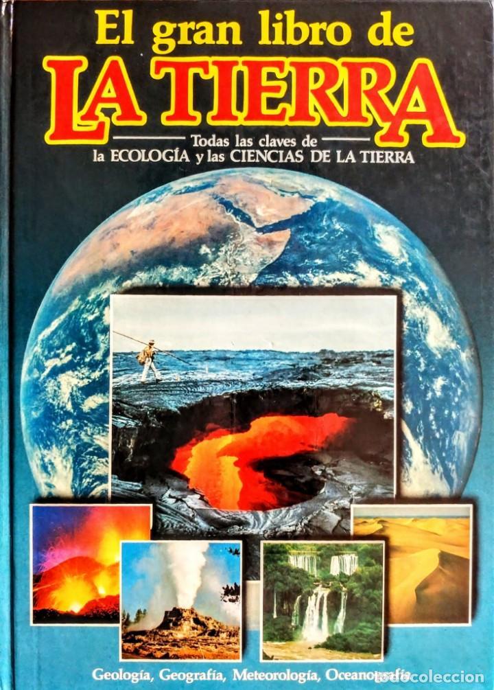 EL GRAN LIBRO DE LA TIERRA. TODAS LAS CLAVES DE LA ECOLOGÍA Y LAS CIENCIAS DE LA TIERRA (Libros Nuevos - Ciencias, Manuales y Oficios - Geología)