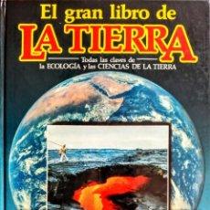 Libros: EL GRAN LIBRO DE LA TIERRA. TODAS LAS CLAVES DE LA ECOLOGÍA Y LAS CIENCIAS DE LA TIERRA. Lote 239659730