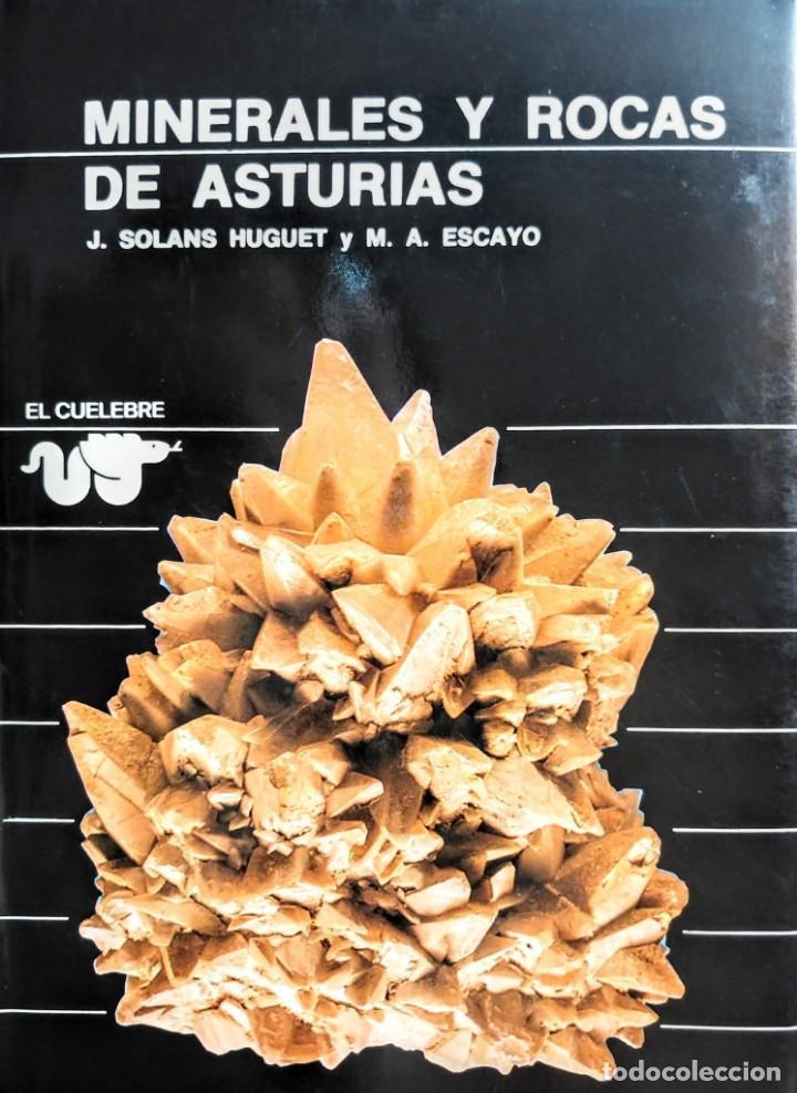 MINERALES Y ROCAS DE ASTURIAS . J. SOLANS Y M. A. ESCAYO (Libros Nuevos - Ciencias, Manuales y Oficios - Geología)