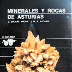 Libri: MINERALES Y ROCAS DE ASTURIAS . J. SOLANS Y M. A. ESCAYO. Lote 239730260