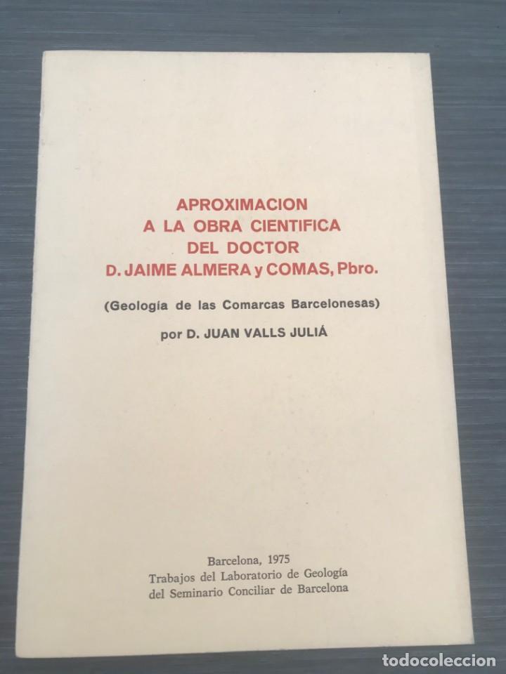 APROXIMACIÓN A LA OBRA CIENTÍFICA DEL DOCTOR D. JAIME ALMERA Y COMAS, PBRO. 1975 (Libros Nuevos - Ciencias, Manuales y Oficios - Geología)