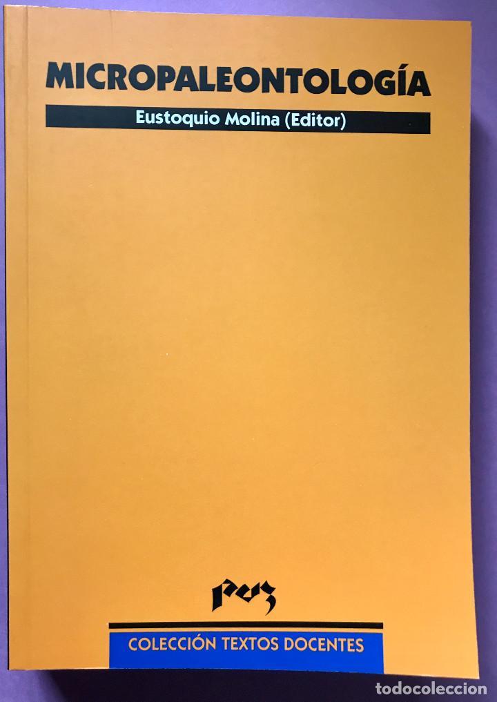 MICROPALEONTOLOGÍA. EUSTOQUIO MOLINA MARTÍNEZ, PRENSAS DE UNIZAR. 2005 (Libros Nuevos - Ciencias, Manuales y Oficios - Geología)