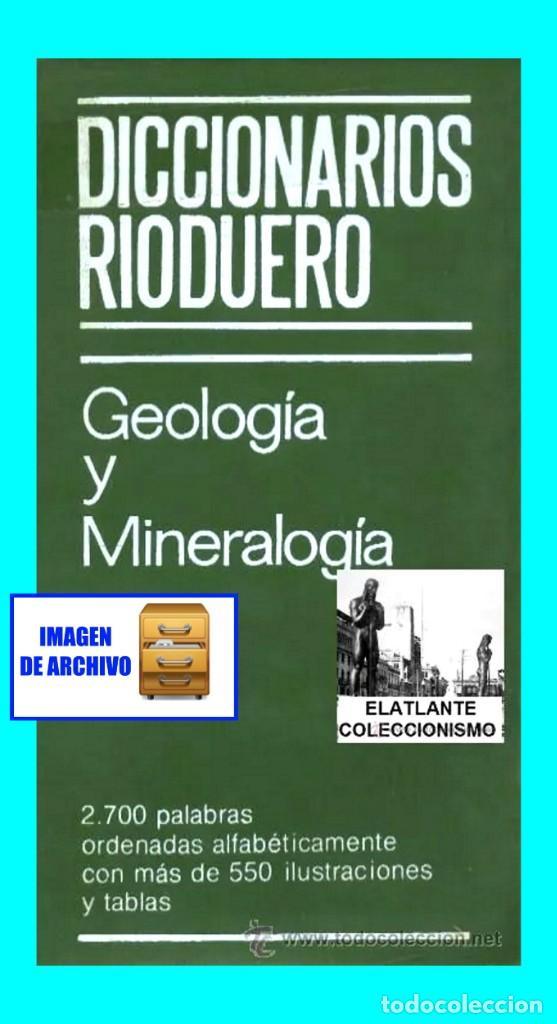 Libros: GEOLOGIA Y MINERALOGIA - DICCIONARIOS RIODUERO - JOSÉ SAGREDO - 1985 - NUEVO DE DISTRIBUIDOR - 9 € - Foto 3 - 247631835