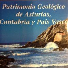 Libros: PATRIMONIO GEOLÓGICO DE ASTURIAS, CANTABRIA Y PAÍS VASCO. ENRESA. 2002. 31X25X5 CM. NUEVO, IMPECABLE. Lote 251436675