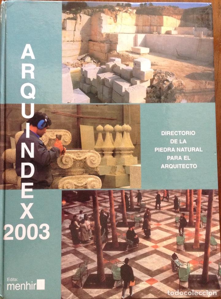 DIRECTORIO DE LA PIEDRA NATURAL PARA EL ARQUITECTO. ARQUINDEX 2003. MENHIR. 31X23X3 CM. NUEVO (Libros Nuevos - Ciencias, Manuales y Oficios - Geología)