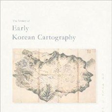 Libros: THE ARTISTRY OF EARLY KOREAN CARTOGRAPHY. Lote 253977710