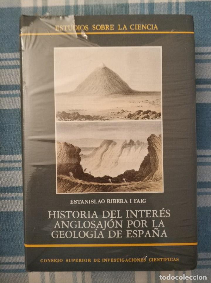 HISTORIA DEL INTERÉS ANGLOSAJÓN POR LA GEOLOGÍA DE ESPAÑA, POR E. RIBERA FAIG (Libros Nuevos - Ciencias, Manuales y Oficios - Geología)