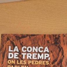Libros: LA CONCA DE TREMP, ON LES PEDRES PARLEN. Lote 286822778